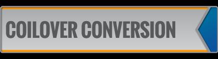 COILOVER CONVERSION
